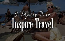 9 movies that inspire travel