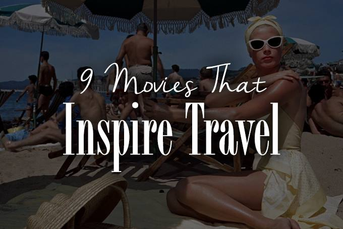 9-movies-that-inspire-travel