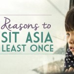 10 Reasons to Visit Asia at Least Once in Your Life