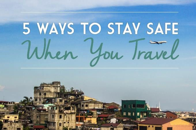 5 ways to stay safe when you travel