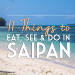 11 Things to Eat, See & Do in Saipan