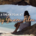 Get a Sneak Peak at My Guam Film!