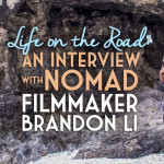 Life on the Road: An Interview with Nomad Filmmaker Brandon Li