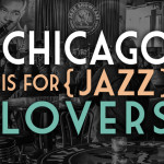 Chicago is for { Jazz } Lovers