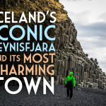 Iceland's Iconic Reynisfjara and Its Most Charming Town (PHOTOS)