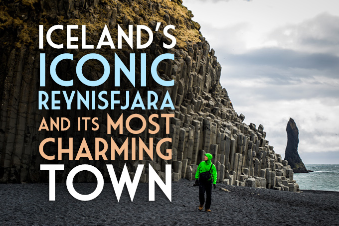 Iceland's Iconic Reynisfjara in Iceland's Most Charming Town