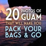 20 Photos of Guam That Will Make You Pack Your Bags & Go