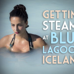 Getting Steamy at Blue Lagoon, Iceland