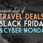 Massive List of Travel Deals on Black Friday & Cyber Monday