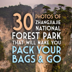 Zhangjiajie National Park: 30 Photos That Will Make You Pack Your Bags and Go