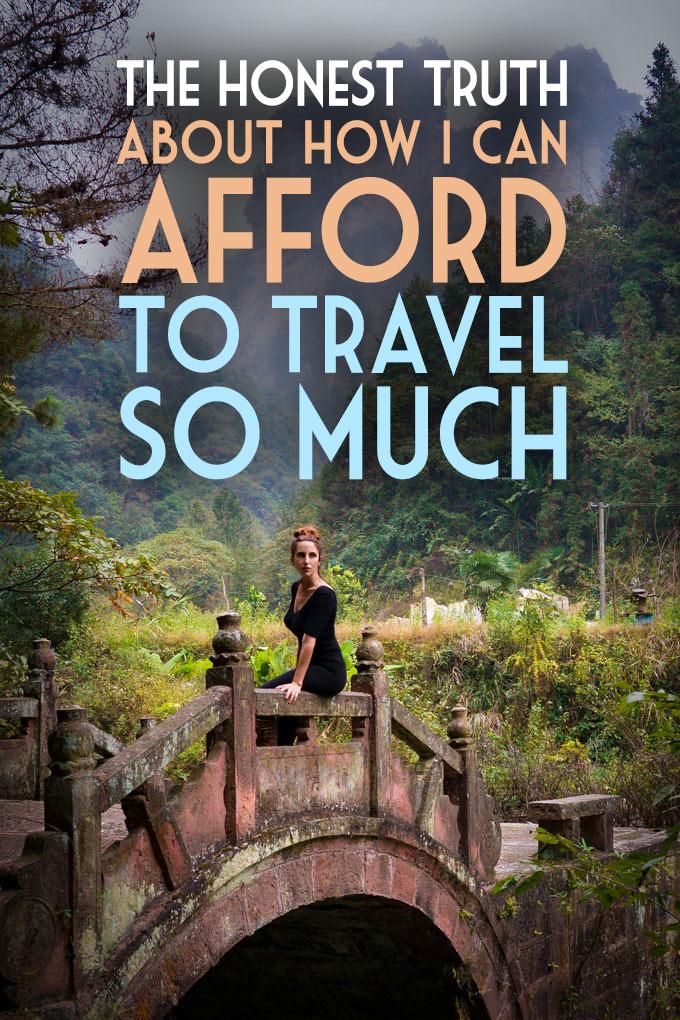 The honest truth about how I can afford to travel so much
