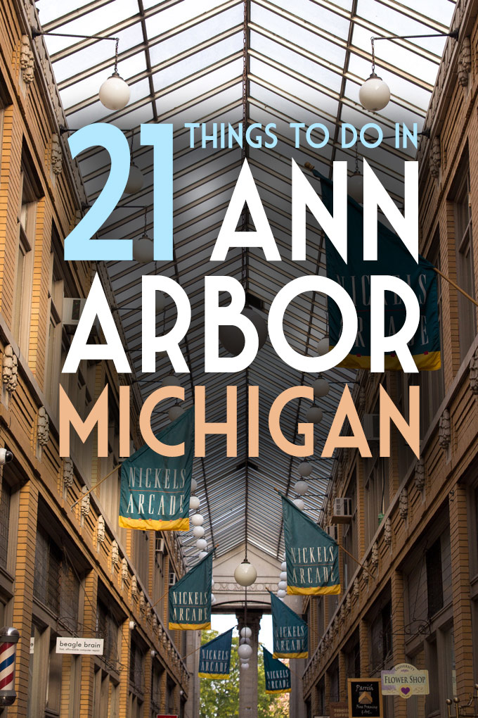 21 Things to Eat, See & Do in Ann Arbor, Michigan