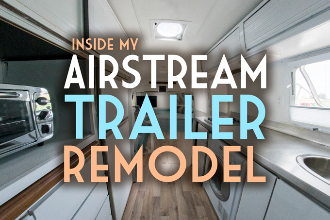 Inside My Airstream Trailer Remodel Global Girl Travels Custom Airstream Interior Design