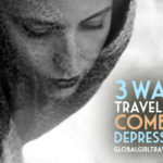 3 Ways Travel Can Combat Depression
