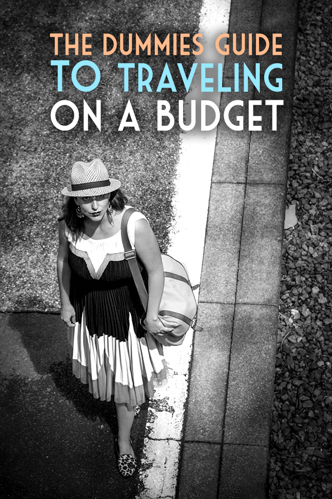 Dummies Guide to Traveling on a Budget