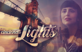 Cincinnati Lights, a film by Jessica Peterson of Global Girl Travels