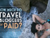 How much do travel bloggers get paid?