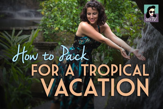 how-to-pack-for-tropical-vacation