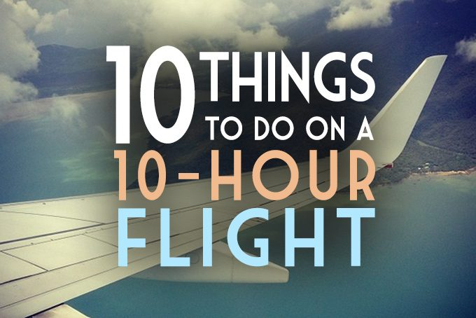 10 things to do on a 10-hour flight