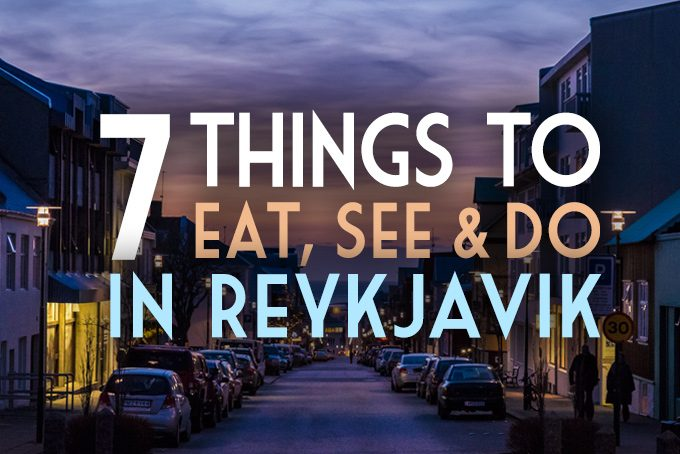 7 things to eat, see & do in Reykjavik, Iceland