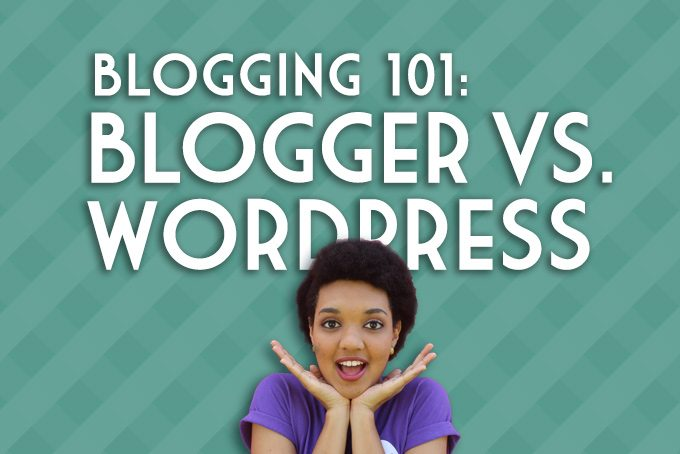 Blogging 101: Blogger Vs. WordPress