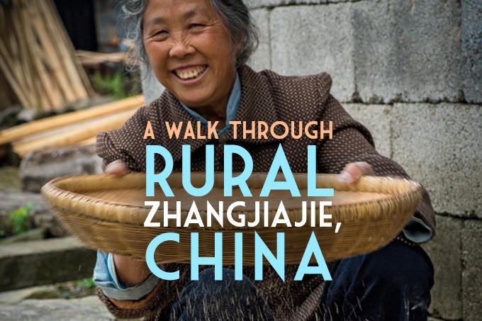 A Walk Through Rural Zhanghjiajie, China