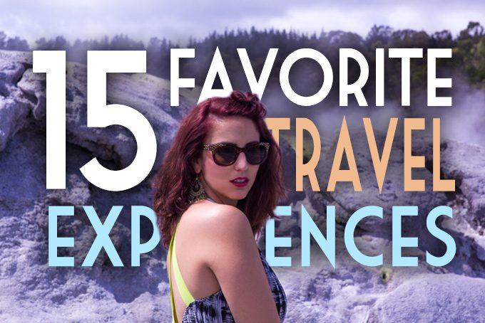 My 15 Favorite Travel Experiences