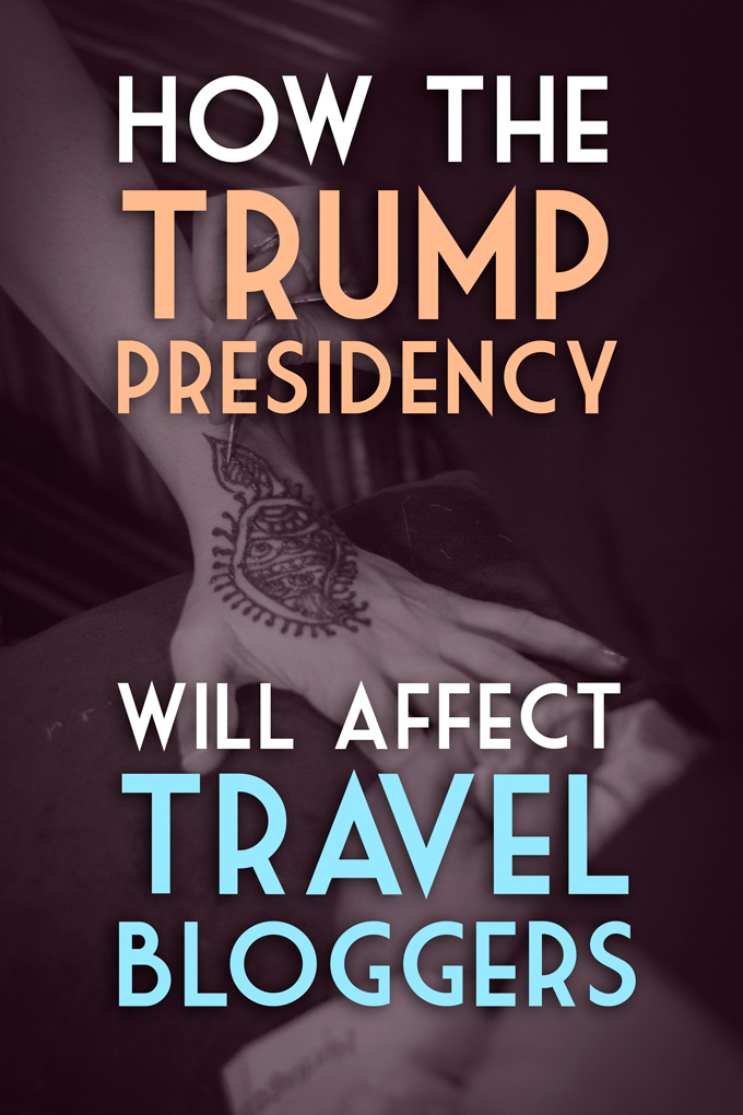 How the Trump Presidency Will Affect Travel Bloggers