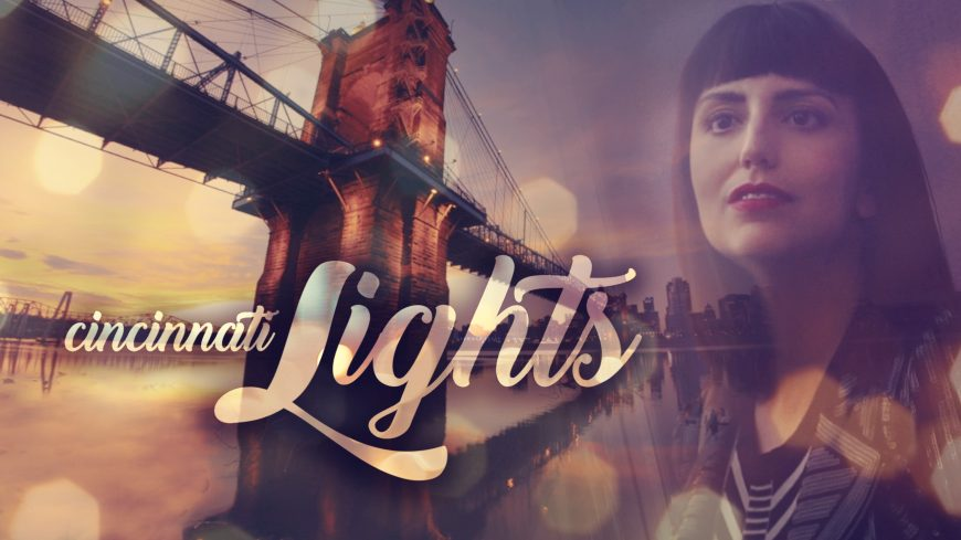 Cincinnati Lights, a film by Jessica Peterson of Global Girl Travels